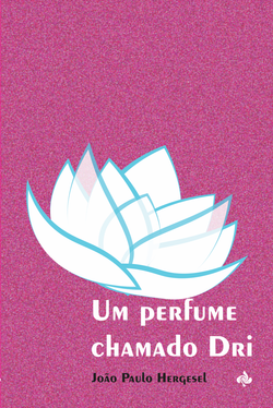 Um perfume chamado Dri