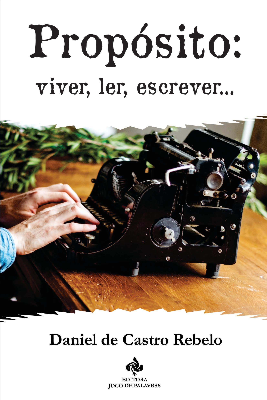 Propósito: viver, ler, escrever