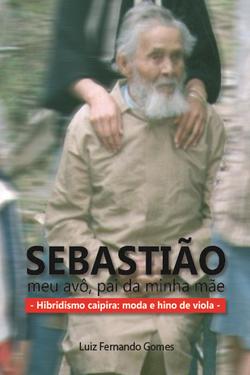 Sebastião: meu avô, pai da minha mãe