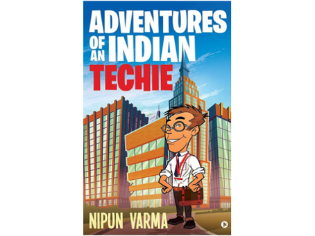Book Review #187 : Adventures of an Indian Techie by Nipun Verma
