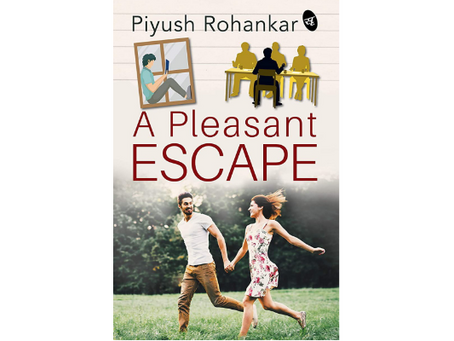 Book Review #136: A Pleasant Escape by Piyush Rohankar