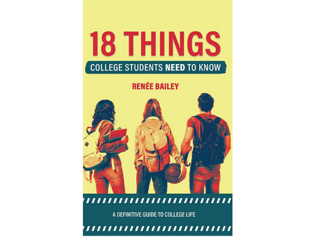 Book Review #154: 18 things College Students Need To Know by Renée Bailey