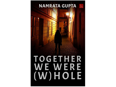 Book Review #184:  Together we were W(hole) by Namrata Gupta