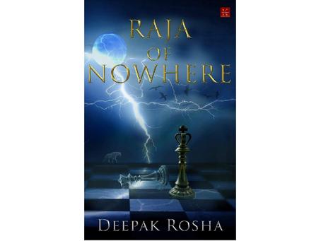 Book Review #147: Raja of Nowhere by Deepak Rosha