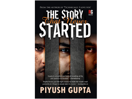 Book Review #196: The Story That Never Started by Piyush Gupta