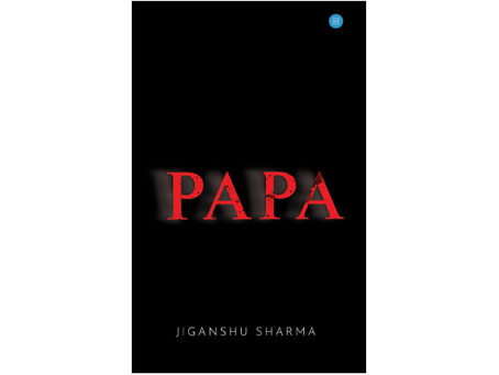 Book Review #130: Papa by Jiganshu Sharma