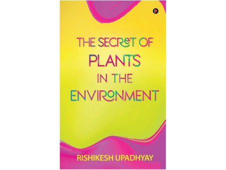 Book Review #191: Secret of Plants in the Environment by Rishikesh Upadhyay