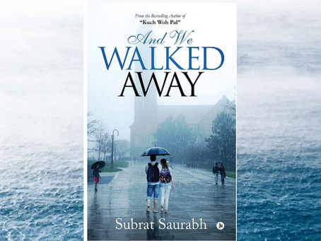 Book Review #28 : And We Walked Away by Subrat Saurabh