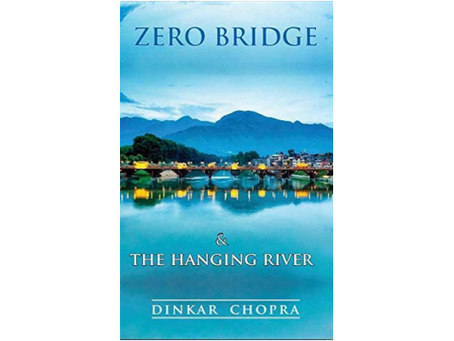 Book Review #192 : Zero Bridge & The Hanging River by Dinkar Chopra