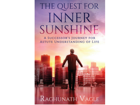 Book Review #26 : The Quest for Inner Sunshine by Raghunath Vagle