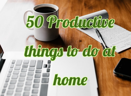 50 Productive things you can do at home during Corona Pandemic