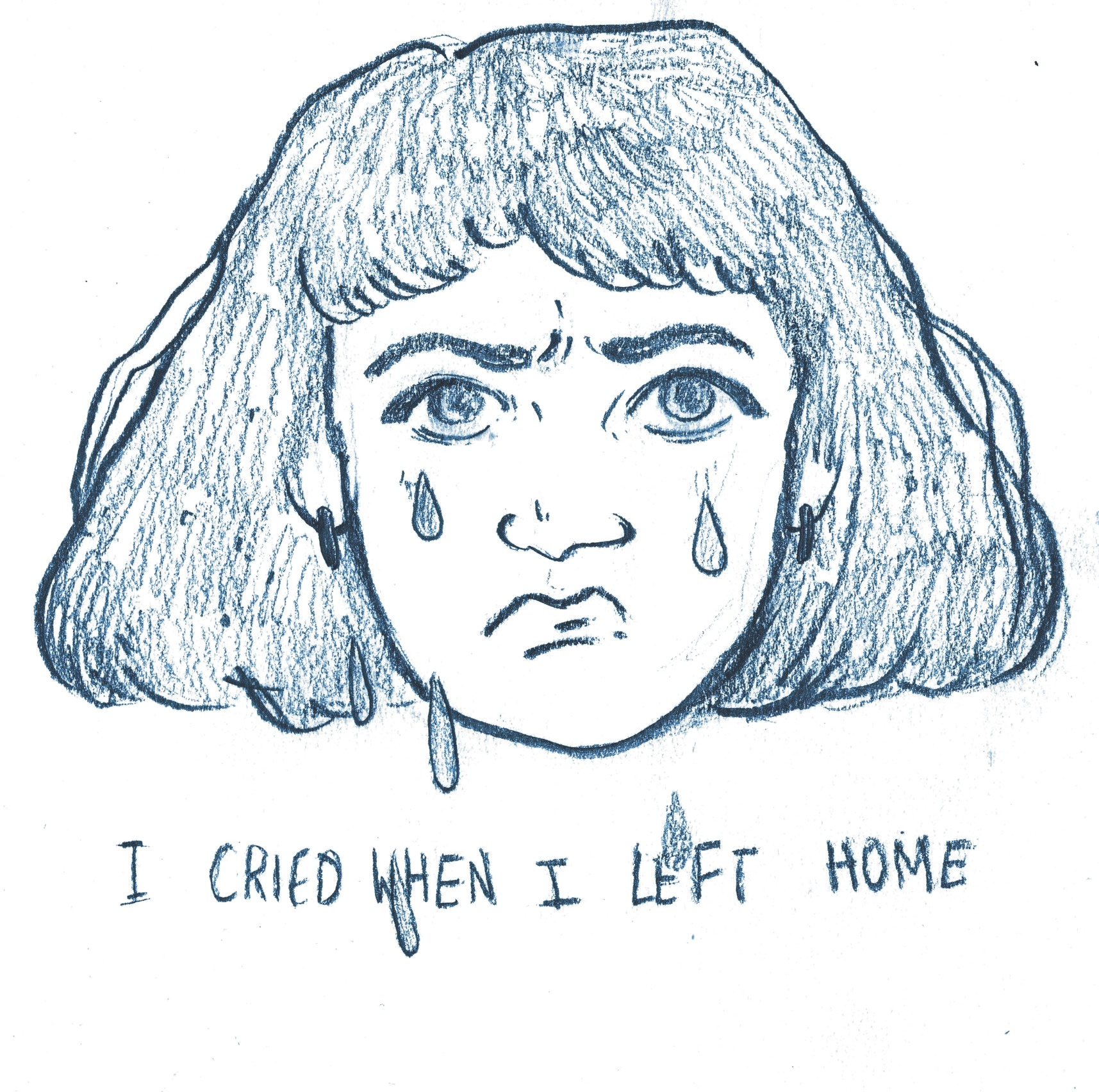I cried when I left home