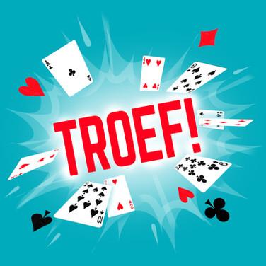 TROEF!