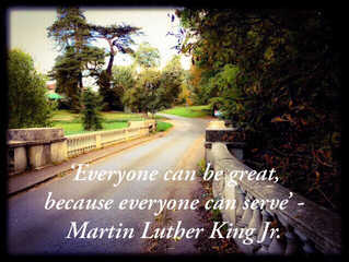 'Everyone can be great, because everyone can serve'-Martin Luther King Jr.