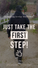 Just Take the First Step!