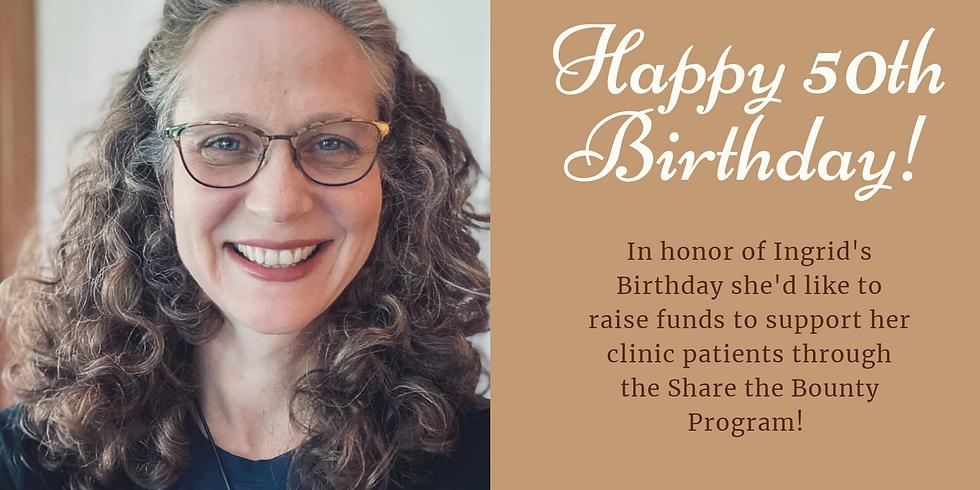 Happy 50th Birthday Ingrid!