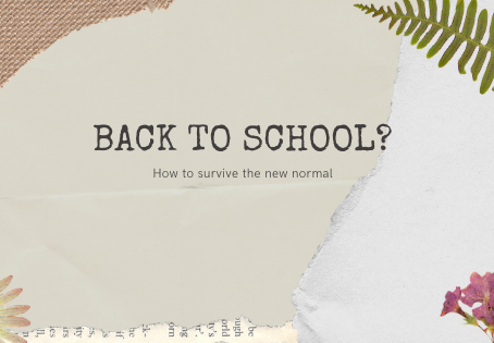 Back to School? How to survive the new normal