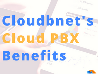 Cloudbnet's Cloud PBX Benefits (Part 1)