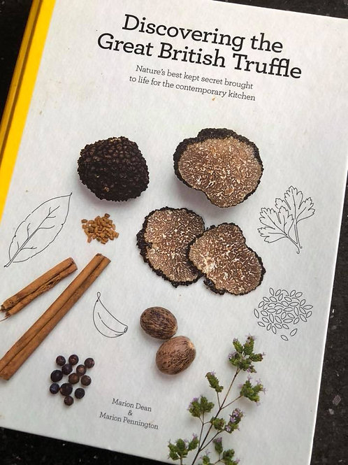 Discovering the Great British Truffle, by Marion Dean and Marion Pennington