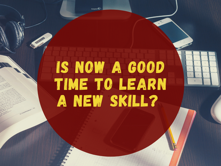 Covid 19 & Unemployment - Is Now A Good Time To Learn New Skills?