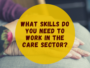 What Skills Do You Need To Work In The Care Sector?