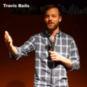 Travis Bails, Comedian, Comedy, Comic