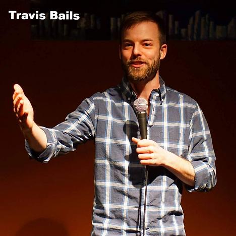 Travis Bails, Comedian, Comedy, Comic