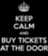 keep-calm-and-buy-tickets-at-the-door-3.
