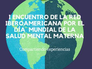Participación en I Encuentro de la red Iberoamericana por el Día de la Salud Mental Materna