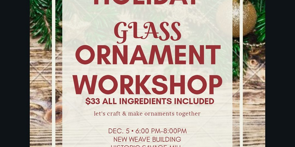 Winter Holiday Glass Ornament Making WORKSHOP