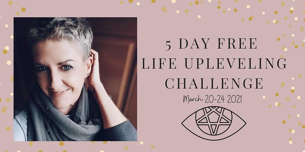 5 day Free Life Upleveling Challenge