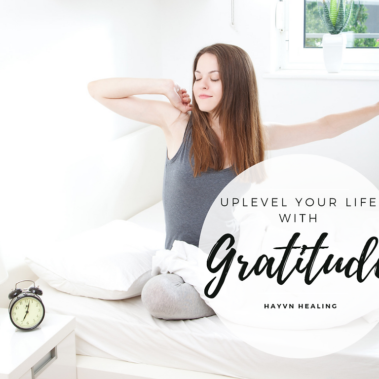 Uplevel Your Life with Gratitude