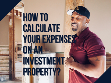 How To Calculate Your Expenses On an Investment Property