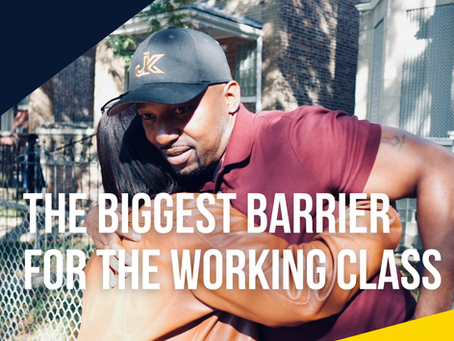 The Biggest Barrier for the Working Class