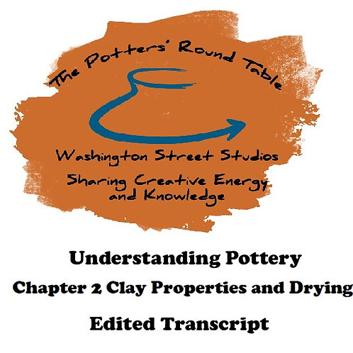 Understanding Pottery, Chapter 2: Clay Properties and Drying - Transcript