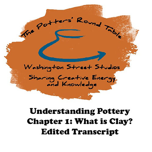 Understanding Pottery, Chapter 1: What is Clay - Transcript