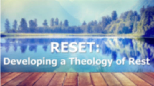 Reset Developing a Theology of Rest Titl
