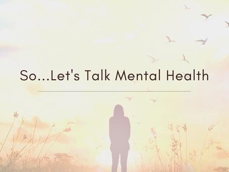 So...Let's Talk Mental Health