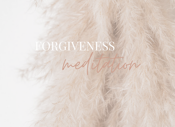 10 Minute Forgiveness Meditation