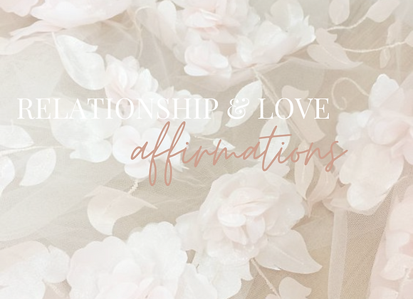 10 Minute Relationship & Love Affirmations