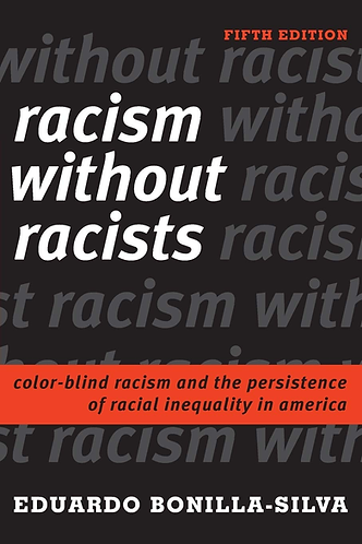 Racism Without Racists: Color-Blind Racism and the Persistence of...