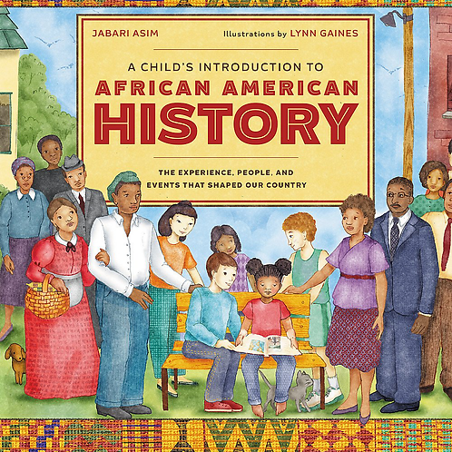 A Child's Introduction to African American History...