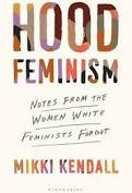 Hood Feminism: Notes From The Women That Forgot A Movement