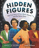 Hidden Figures: The American Dream and the Untold Story of the Black Women Who Helped Win the Space Race