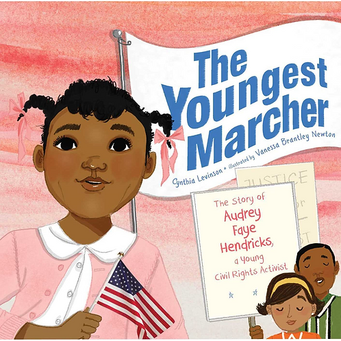 The Youngest Marcher: The Story of Audrey Faye Hendricks, a Young...