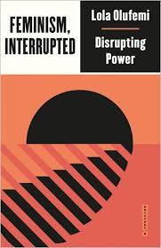 Feminism, Interrupted: Disrupting Power