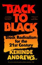 Back to Black: Retelling Black Radicalism for the 21st Century