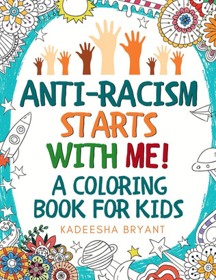 Anti-Racism Starts With Me: Kids Coloring Book