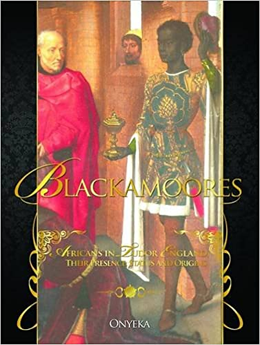Blackamoores: Africans in Tudor England, their Presence, Status and Origins