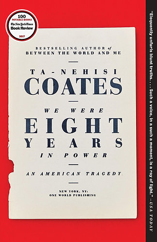 We Were Eights Years In Power: An American Tragedy